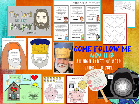 """Come follow Me- November 11-17 """"An High Priest of Good Things to Come"""""""