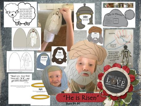 """""""He is Risen"""" June 24-30"""