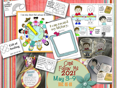 Come Follow Me- For Primary 2021, D&C 46-48, May 3-9, Free LDS primary lesson helps and printable's.