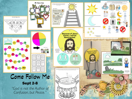 """Come Follow Me """"God is not the Author of Confusion, but of Peace""""- Sept 2-8"""