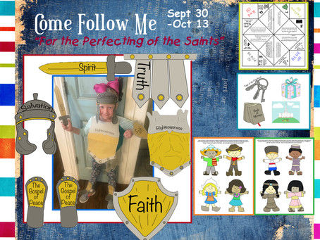 """Come Follow Me (Sept 30-Oct 13) """"For the Perfecting of the Saints"""""""
