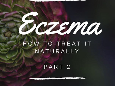 Treating Eczema Naturally - Part 2