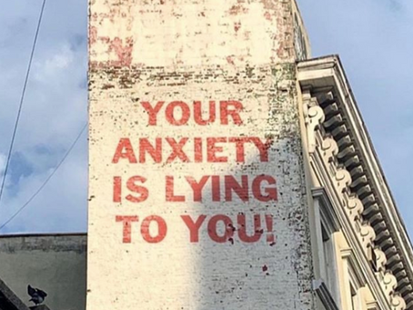 Your Anxiety Is Lying To You!
