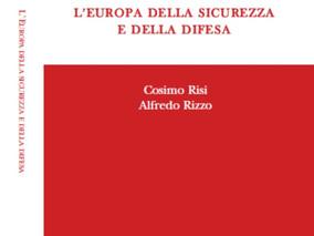 """La presentazione del libro """"L'Europa della sicurezza e della difesa"""" da Cosimo Risi e"""