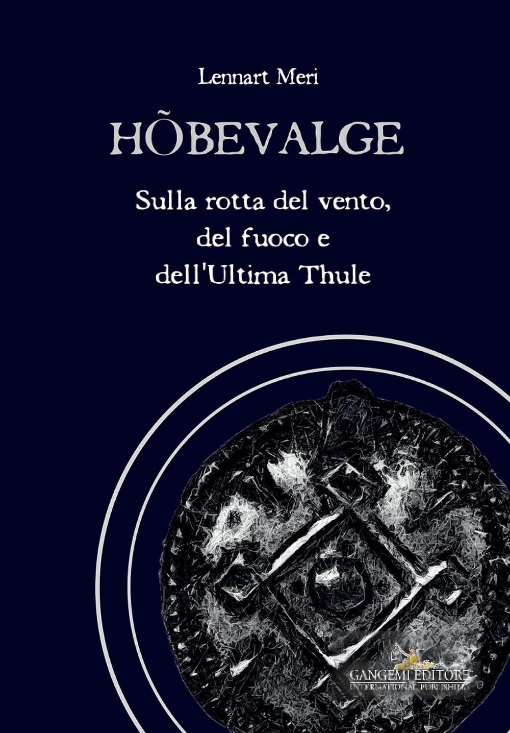 """""""Hõbevalge. Sulla rotta del vento, del fuoco e dell'Ultima Thule"""" di Lennart Meri"""
