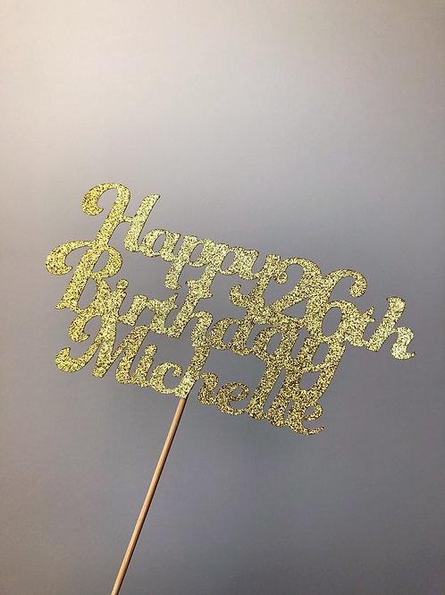 Happy Birthday (Any Name & Age) Cake Topper