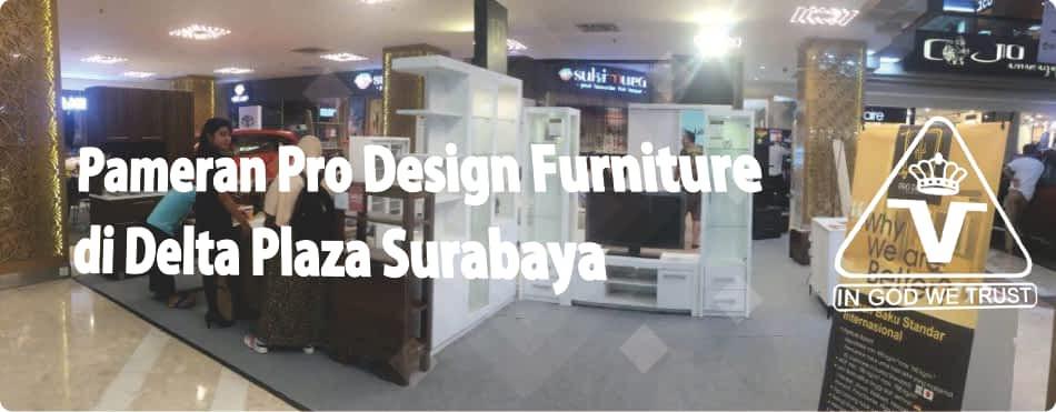 Pameran Pro Design Furniture di Delta Plaza Surabaya Promo Murah Meriah