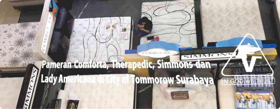 Pameran Comforta, Therapedic, Simmons, dan Lady Americana Murah di City of Tommorow Surabaya