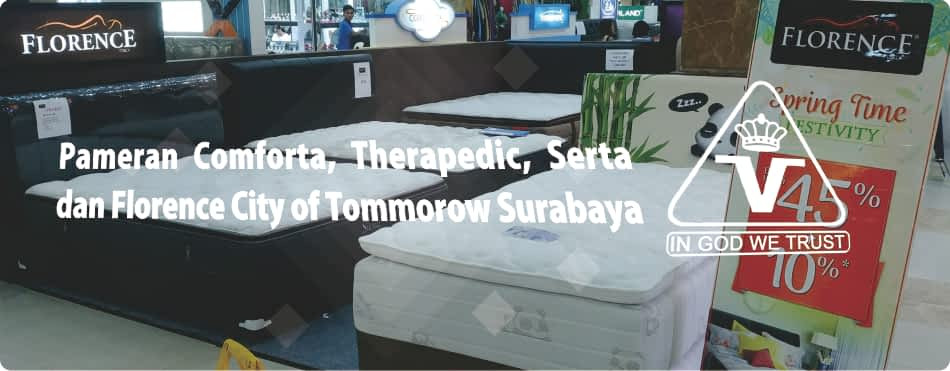 Pameran Comforta, Therapedic, Serta, dan Florence Spring Bed di City of Tommorow Surabaya