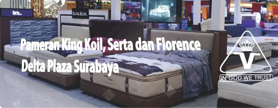 Pameran King Koil, Serta dan Florence Spring Bed di Delta Plaza Surabaya