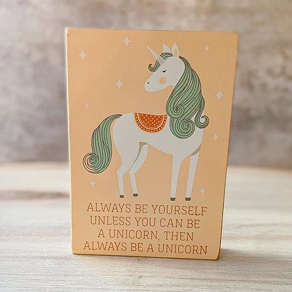 Block Sign - Be a Unicorn