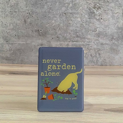 Never Garden Alone Magnet