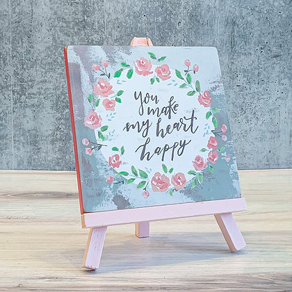 """You Make My Heart Happy"" Easel Art"