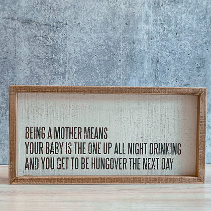 """Being a Mother"" Box Sign"