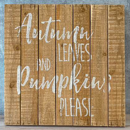 Autumn Leaves and Pumpkins Please Wooden Sign