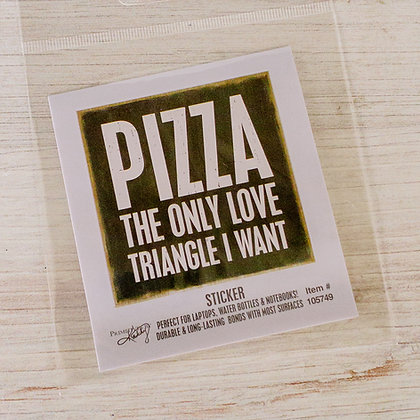 Sticker - Pizza the Only Love Triangle I Want