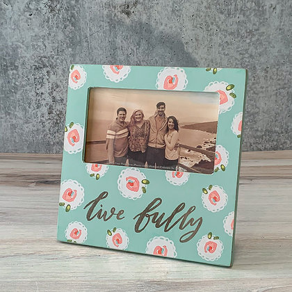 "Plaque Frame - ""Live Fully"""