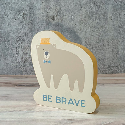 Chunky Bear Sitter - Be Brave