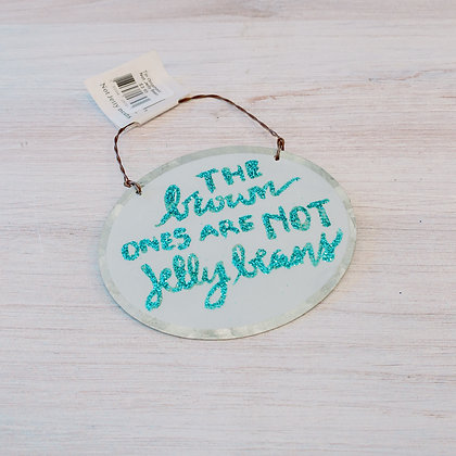 """""""Not Jelly Beans"""" Tin Ornament"""
