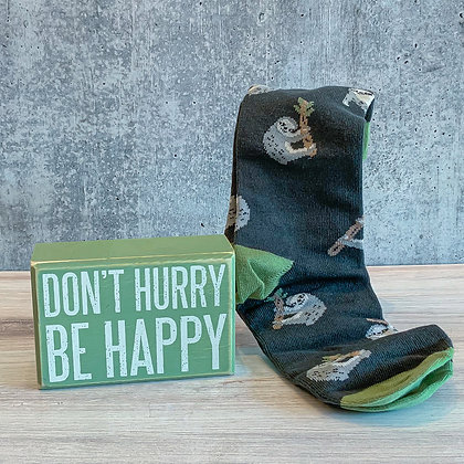 """Don't Hurry Be Happy"" Box Sign & Sock Set"