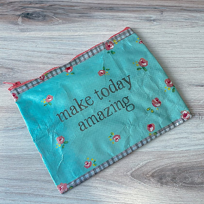 "Zipper Pouch - ""Make Today Amazing"""