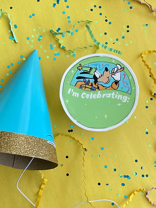 I'm Celebrating - Goofy Sticker
