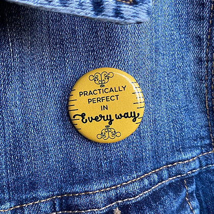 Practically Perfect - Mary Poppins Button