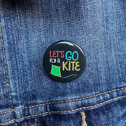 Let's Go Fly A Kit - Mary Poppins Button