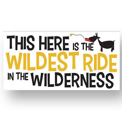 Wildest Bumper Sticker in the West