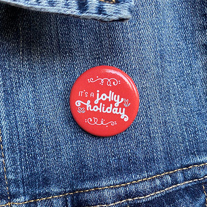 It's a Jolly Holiday - Mary Poppins Button