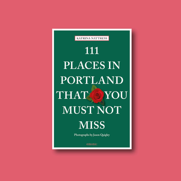 111 Places in Portland