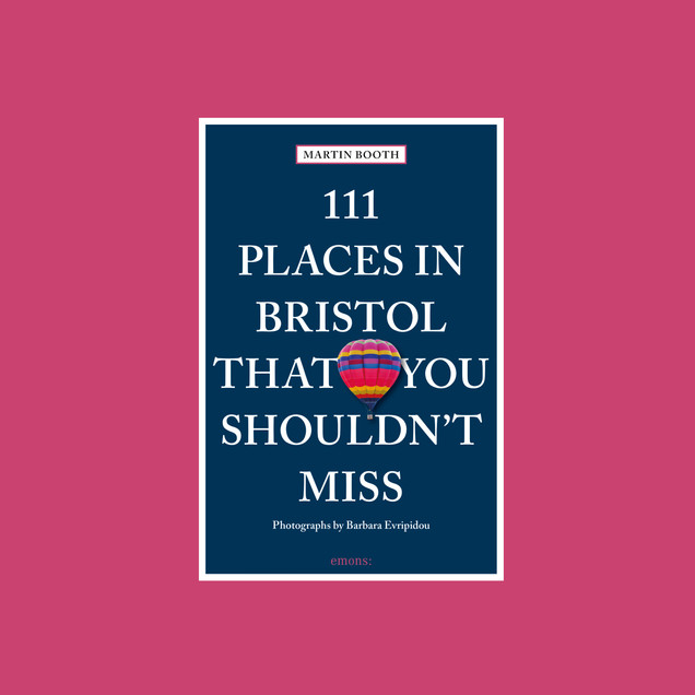 111 Places in Bristol
