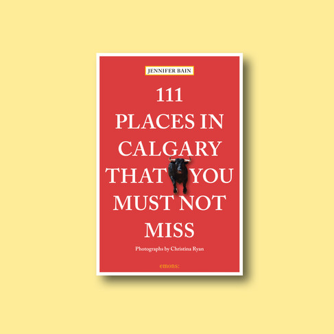 111 Places in Calgary
