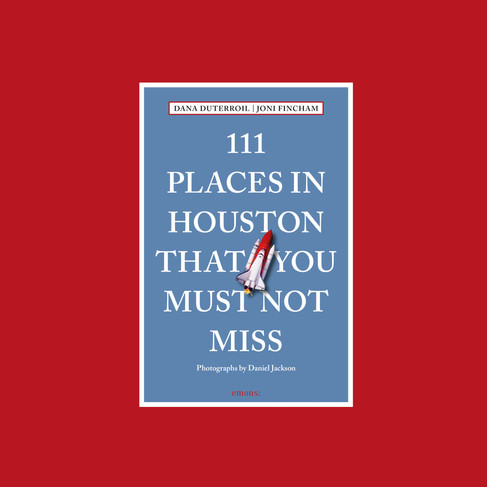 111 Places in Houston