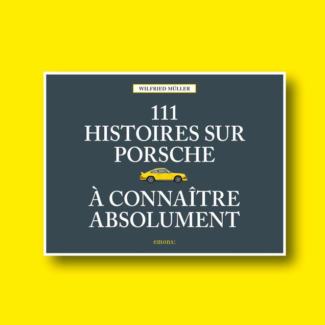 111 Histoires sur Porsche