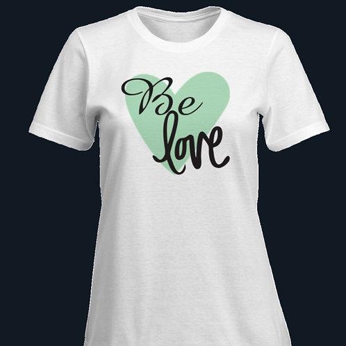"Blissfully Positive ""Be Love"" T-shirt"
