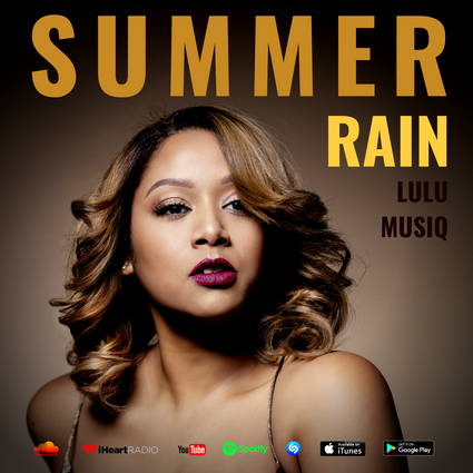 Order and Stream Lulu Musiq's New Single: 'Summer Rain'