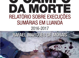 ANGOLA'S KILLING FIELDS: A REPORT ON EXTRAJUDICIAL  EXECUTIONS IN LUANDA 2016-2017
