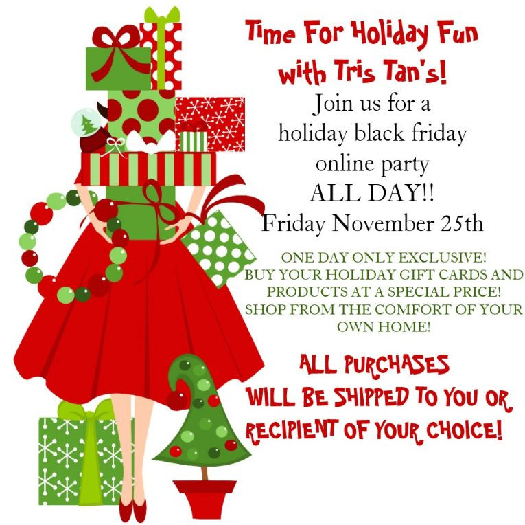Time for some Holiday Shopping fun with Tris Tan's! Give the best gift of a Tris Tan to someone special! Since I am very pregnant as you most know and can't really do a holiday bash the way I would love to, I thought this would be a great way to give YOU my loyal and wonderful clients some great deals and fun while we both relax in the comfort of our own home in our pjs and eating our yummy leftovers! I am having a baby at the beginning of year but will be back not too long and will be better than ever to provide you with your 2017 Tris Tan's! Thank you to those who have remained with me and kept my business going through this pregnancy! I believe that I can be a great Mother and business owner and do appreciate the love and support! I hope that this will be a great way to show my appreciation and kick off the holidays! Best part! Everything you buy will be shipped to you or the recepient of your choice! Hope to see you there! I will be posting a link to my exclusive online store first thing Friday morning of the 25th!! Every gift card purchased will have a one year expiration so plenty of time to use! Feel free to join the event on Facebook to get up to date notifications!! #tistheseason #tobuyaTrisTan