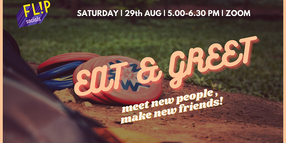 FLIP SOCIALS : Eat and Greet Edition 6!