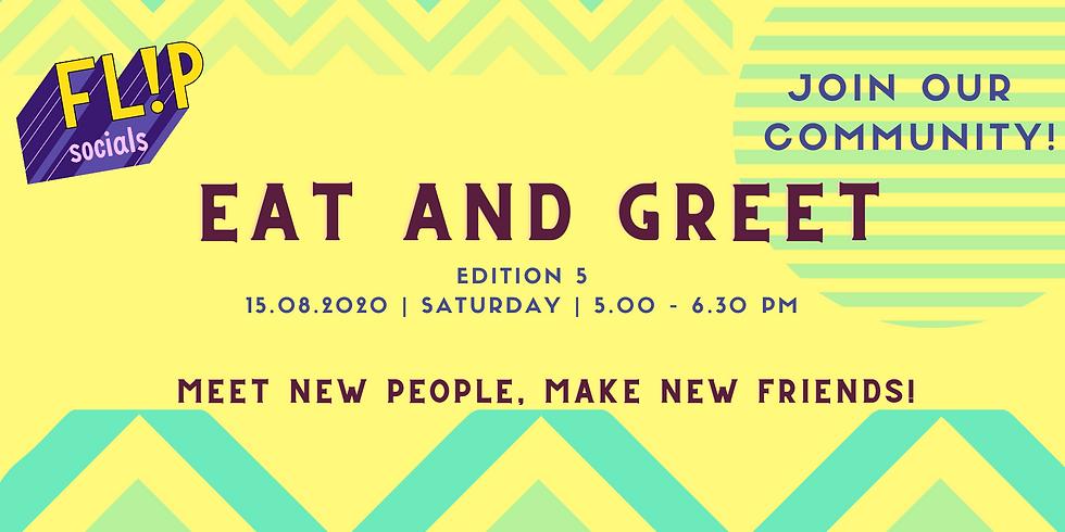 FLIP SOCIALS : Eat and Greet Edition 5!
