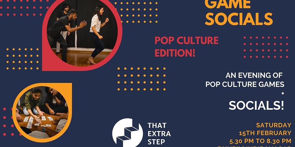 GAME SOCIALS - POP CULTURE EDITION!