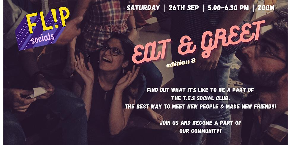 FLIP SOCIALS : Eat and Greet Edition 8!
