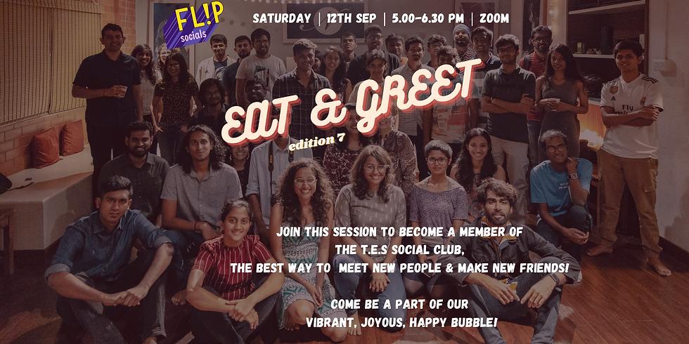 FLIP SOCIALS : Eat and Greet Edition 7!