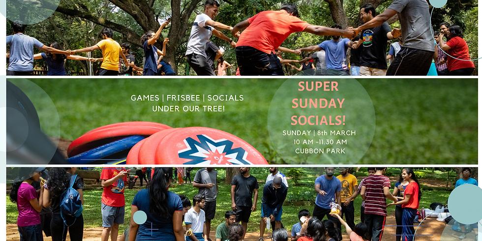 SUPER SUNDAY SOCIALS - MARCH 2020 EDITION!