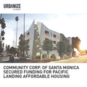 Pacific Landing 100% Affordable Housing Funding Secured Community Corp of Santa Monica