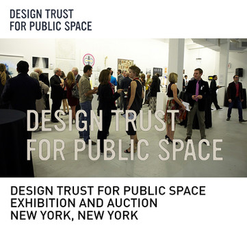 Design Trust for Public Space Exhibition New York