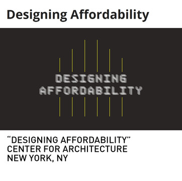 Designing Affordability Exhibition New York