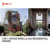 3 IN 1 HOUSE AIA LA RESIDENTIAL AWARD