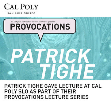 Patrick Tighe Lecture Cal Poly SLO Provocations